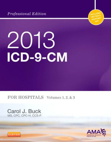 2013 ICD-9-CM for Hospitals, Volumes 1, 2 and 3 Professional Edition, 1e (AMA ICD-9-CM for Hospitals (Professional Edition))