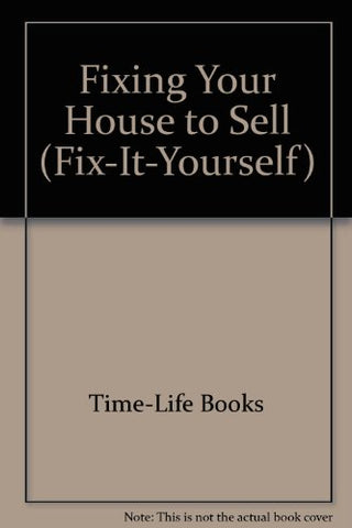 Fixing Your House to Sell (FIX-IT-YOURSELF)