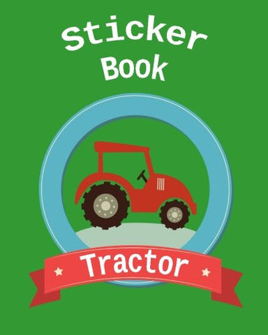 Sticker Book Tractor: Blank Sticker Book, 8 x 10, 64 Pages