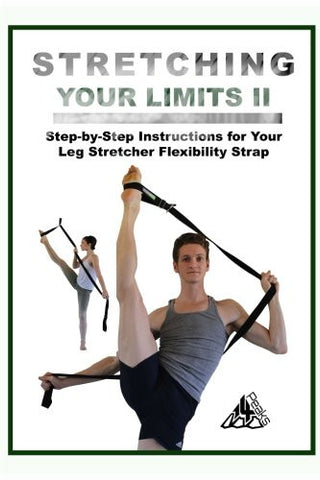 Stretching Your Limits 2: Over 30 Step-by-Step Instructions for your Leg Stretcher Flexibility Strap (Volume 2)