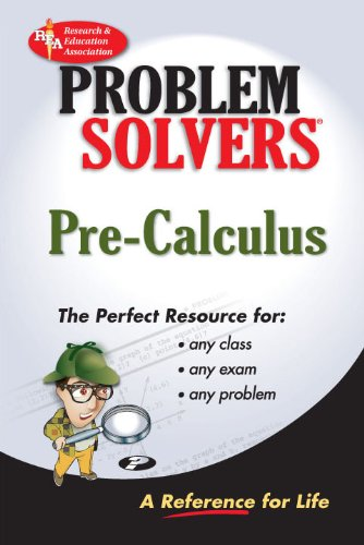 Pre-Calculus Problem Solver (Problem Solvers Solution Guides)