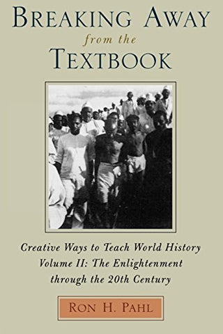 Breaking Away from the Textbook: Creative Ways to Teach World History, Vol. 2
