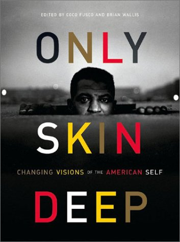 Only Skin Deep: Changing Visions of the American Self