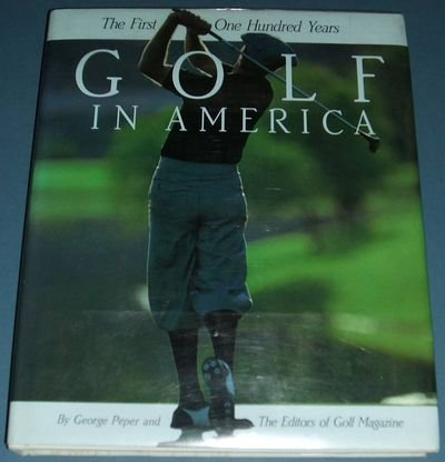 Golf in America: The First 100 Years