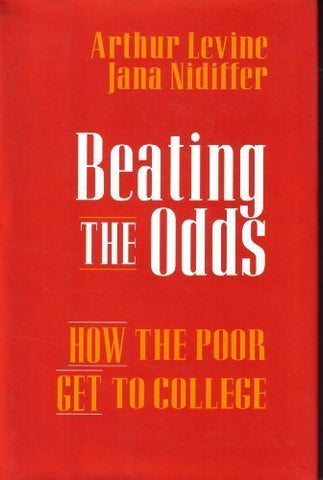 Beating the Odds: How the Poor Get to College (Jossey Bass Higher & Adult Education Series)