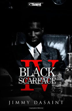 Black Scarface IV: Live A King...Die A Legend (Volume 4)