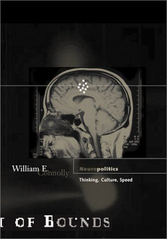 Neuropolitics: Thinking, Culture, Speed (Theory out of Bounds, Vol. 23)