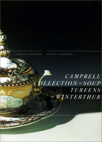 Campbell Collection of Soup Tureens at Winterthur (Winterthur Book)
