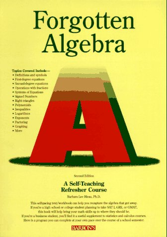 Forgotten Algebra: A Self-Teaching Refresher Course