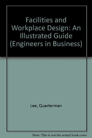 Facilities and Workplace Design: An Illustrated Guide (Engineers in Business Series, 3)