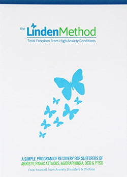 The Linden Method: The Anxiety Disorder, Panic Attacks, OCD & Agoraphobia Elimination Solution
