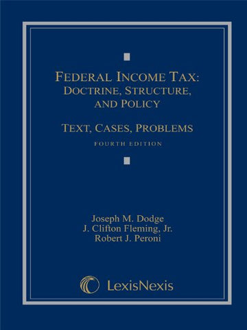 Federal Income Tax: Doctrine, Structure, and Policy: Text, Cases, Problems