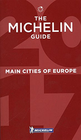 MICHELIN Guide Main Cities of Europe 2017: Restaurants & Hotels (Michelin Red Guide Main Cities of Europe: Hotels & Restauran)