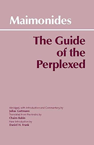 The Guide of the Perplexed (Hackett Classics)