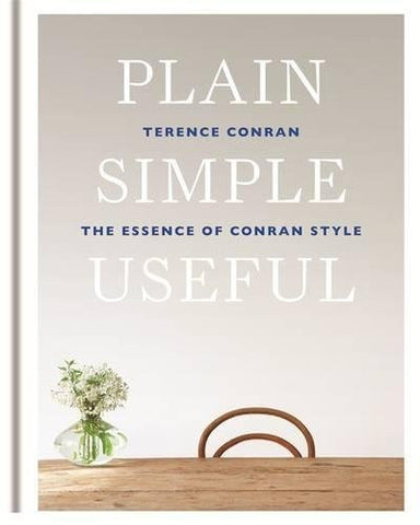 Plain Simple Useful: The Essence of Conran Style