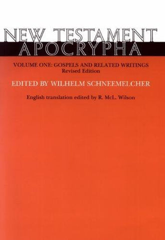 New Testament Apocrypha, Vol. 1: Gospels and Related Writings Revised Edition