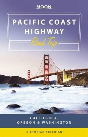 Moon Pacific Coast Highway Road Trip: California, Oregon & Washington (Moon Handbooks)