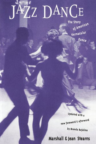 Jazz Dance: The Story Of American Vernacular Dance