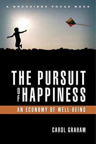 The Pursuit of Happiness: An Economy of Well-Being (Brookings Focus Books)