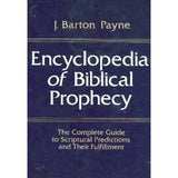 Encyclopedia of Biblical Prophecy: The Complete Guide to Scriptural Predictions and Their Fulfilment