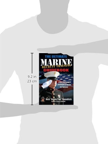 Ultimate Marine Recruit Training Guidebook: A Drill Instructor's Strategies and Tactics for Success