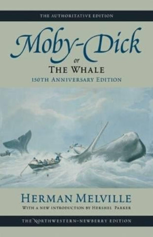 Moby-Dick, or The Whale: Volume Six: 150th Anniversary Edition (Melville)