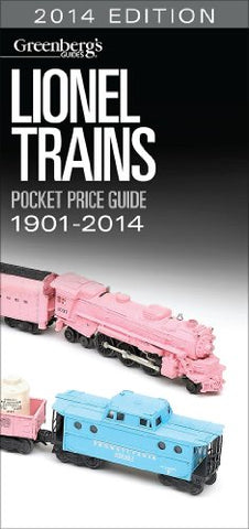 Lionel Trains Pocket Price Guide 1901-2014: 2014 Edition (GREENBERG'S POCKET PRICE GUIDE LIONEL TRAINS)