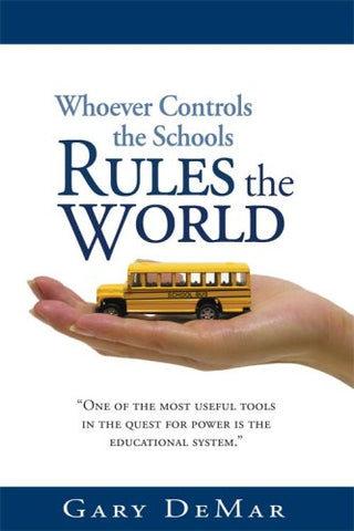 Whoever Controls the Schools Rules the World