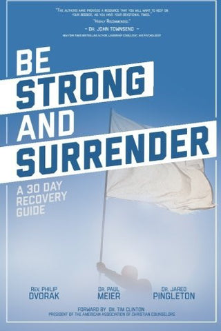 Be Strong and Surrender: A 30 Day Recovery Guide
