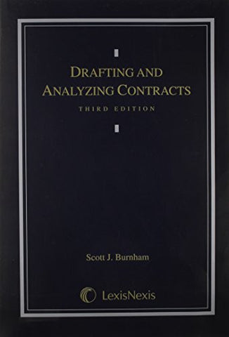 Drafting and Analyzing Contracts: A Guide to the Practical Application of the Principles of Contract Law