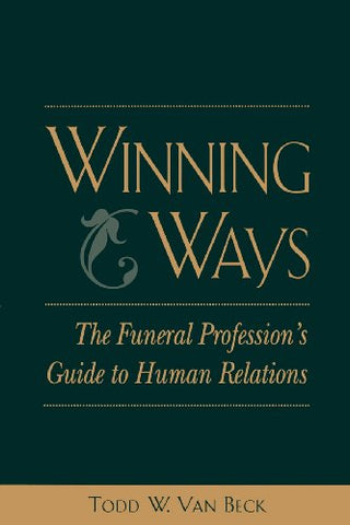 Winning Ways: The Funeral Profession's Guide to Human Relations