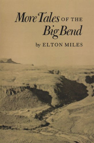 More Tales of Big Bend (Centennial Series of the Association of Former Students, Texas A&M University)