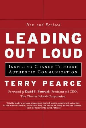 Leading Out Loud: Inspiring Change Through Authentic Communications, New and Revised