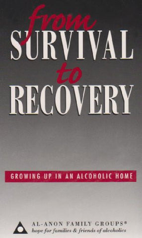 From Survival to Recovery: Growing Up in an Alcoholic Home