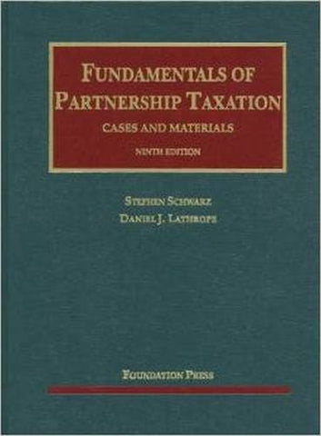 Fundamentals of Partnership Taxation, 9th (University Casebooks) (University Casebook Series)