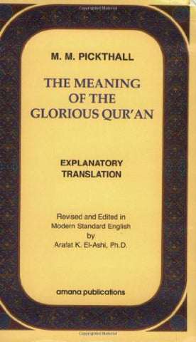 The Meaning of the Glorious Qur'an : Explanatory Translation