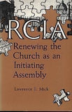 Rcia: Renewing the Church As an Initiating Assembly