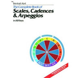 The Complete Book of Scales, Cadences & Arpeggios in All Keys (Beginning Skills)