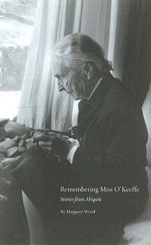 Remembering Miss O'Keeffe: Stories from Abiquiu