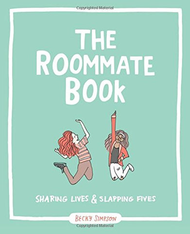 The Roommate Book: Sharing Lives and Slapping Fives