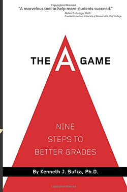 The A Game: Nine Steps to Better Grades