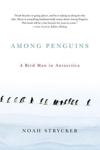 Among Penguins: A Bird Man in Antarctica