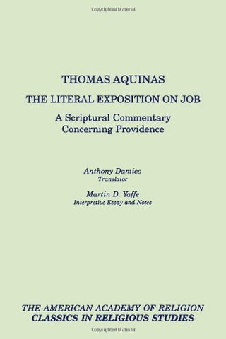The Literal Exposition on Job: A Scriptural Commentary Concerning Providence (AAR Classics in Religious Studies Series)