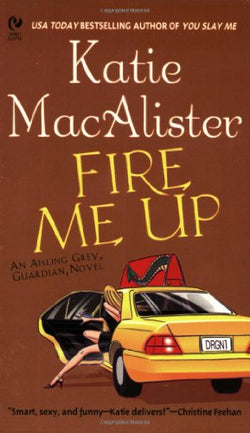 Fire Me Up (Aisling Grey, Guardian, Book 2)