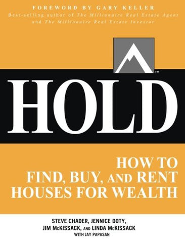 HOLD: How to Find, Buy, and Rent Houses for Wealth (Business Books)