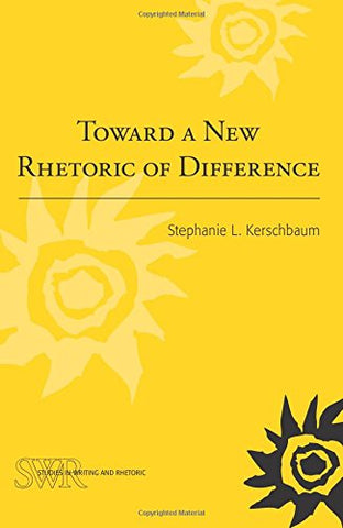 Toward a New Rhetoric of Difference (CCCC/NCTE Studies in Writing & Rhetoric Series) (Cccc Studies in Writing & Rhetoric)