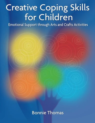 Creative Coping Skills for Children: Emotional Support through Arts and Crafts Activities