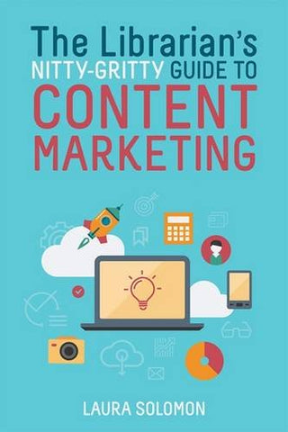 The Librarian's Nitty Gritty Guide to Content Marketing