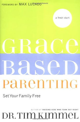 Grace-Based Parenting: Set Your Family Free