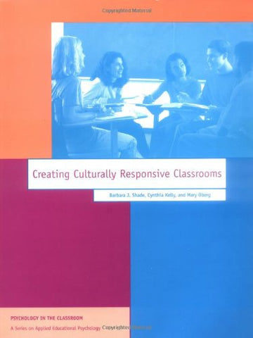 Creating Culturally Responsive Classrooms (Apa Psychology in the Classroom Series)